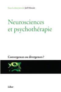 Neurosciences et psychothérapie  : convergences ou divergences?