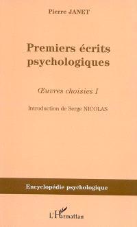 Oeuvres choisies. Volume 1, Premiers écrits psychologiques (1885-1888)