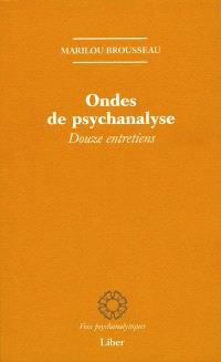 Ondes de psychanalyse  : douze entretiens