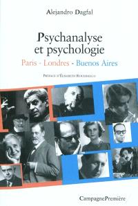 Psychanalyse et psychologie : Paris - Londres - Buenos Aires