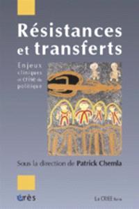 Résistances et transferts : enjeux cliniques et crise du politique