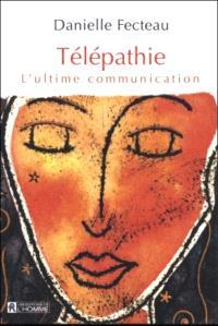 Télépathie  : l' ultime communication