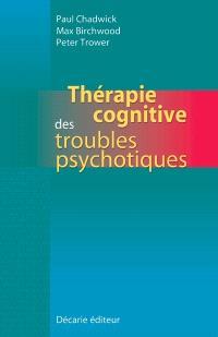 Thérapie cognitive des troubles psychotiques
