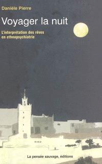Voyager la nuit : l'interprétation des rêves en ethnopsychiatrie