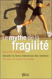 Le mythe de la fragilité