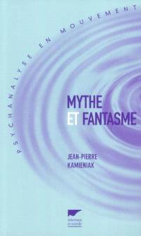 Mythe et fantasme