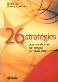 26 stratégies pour transformer son emploi en travail idéal