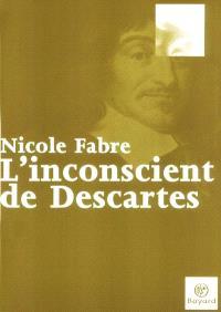 L'inconscient de Descartes