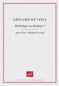 Léonard de Vinci : mythologie ou théologie ?
