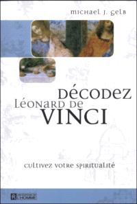 Décodez Léonard de Vinci  : cultivez votre spiritualité