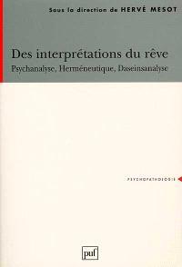 Des interprétations du rêve : psychanalyse, herméneutique, Daseinsanalyse