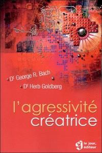 L'agressivité créatrice