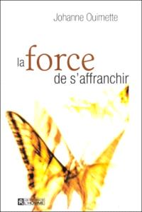 La force de s'affranchir