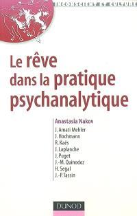 Le rêve dans la pratique psychanalytique : bilan et nouvelles perspectives