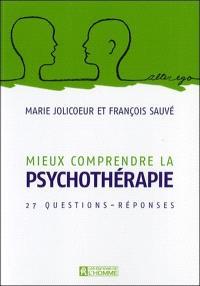 Mieux comprendre la psychothérapie
