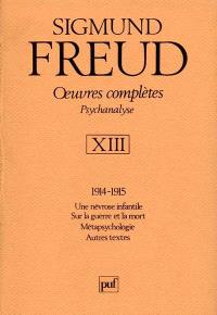 Oeuvres complètes : psychanalyse. Volume 13, 1914-1915