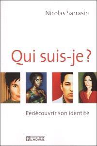 Qui suis-je?  : redécouvrir son identité