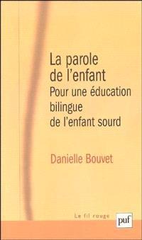 La parole de l'enfant : pour une éducation bilingue de l'enfant sourd