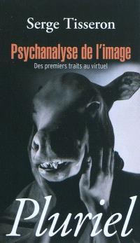 Psychanalyse de l'image : des premiers traits au virtuel
