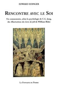 Rencontre avec le soi : un commentaire, selon la psychologie de C.G. Jung, des illustrations du Livre de Job de William Blake