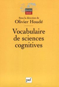 Vocabulaire de sciences cognitives : neuroscience, psychologie, intelligence artificielle, linguistique et philosophie
