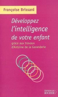 Développez l'intelligence de votre enfant grâce aux travaux d'Antoine de La Garanderie