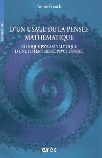 D'un usage de la pensée mathématique : clinique psychanalytique d'une potentialité psychotique