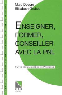 Enseigner, former, conseiller avec la PNL