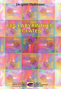 Les labyrinthes éclatés : ou Les dédales de l'incertain