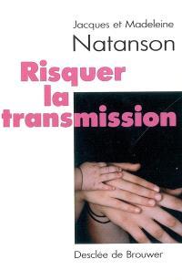 Risquer la transmission