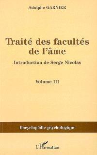 Traité des facultés de l'âme. Volume 3