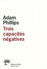 Trois capacités négatives