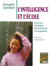 L'intelligence et l'école : la pensée de l'enfant et les visées de l'enseignement