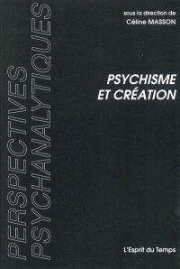 Psychisme et création : le lieu du créer : topique et crise