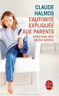 L'autorité expliquée aux parents : entretiens avec Hélène Mathieu
