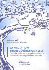 La médiation transgénérationnelle : quand médiation et psychogénéalogie s'invitent dans le processus de deuil