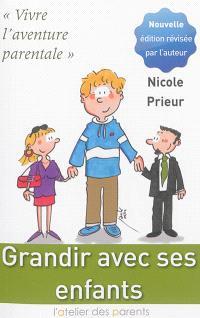 Grandir avec ses enfants : vivre l'aventure parentale