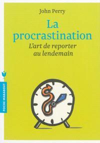 La procrastination : l'art de reporter au lendemain