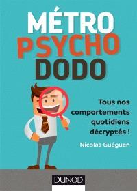 Métro, psycho, dodo : tous nos comportements quotidiens décryptés !
