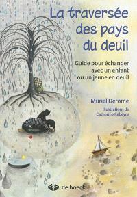 La traversée des pays de deuil : guide pour échanger avec un enfant ou un jeune en deuil