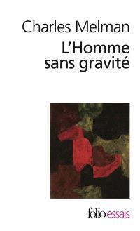 L'homme sans gravité : jouir à tout prix : entretiens avec Jean-Pierre Lebrun