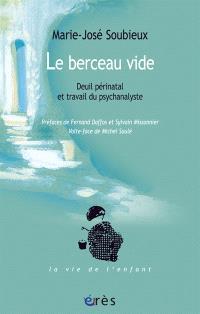 Le berceau vide : deuil périnatal et travail du psychanalyste