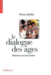 Le dialogue des âges : histoires de bien-vieillir