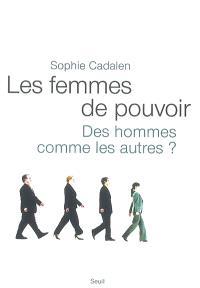 Les femmes de pouvoir : des hommes comme les autres ?