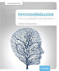 Psychogénéalogie : connaître ses ancêtres, se libérer de leurs problèmes