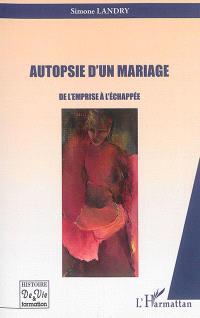 Autopsie d'un mariage : de l'emprise à l'échappée