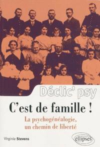 C'est de la famille ! : la psychogénéalogie, un chemin vers la liberté