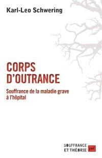 Corps d'outrance : souffrance de la maladie grave à l'hôpital