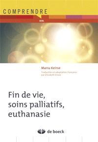 Fin de vie, soins palliatifs, euthanasie
