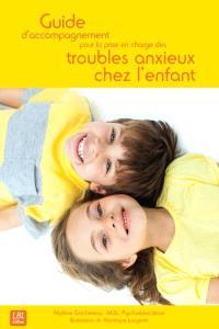 Guide d'accompagnement pour la prise en charge des troubles anxieux chez l'enfant